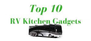top-10-rv-kitchen-gadgets